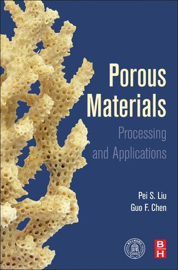 Book Porous Materials: Processing And Applications by Peisheng Liu