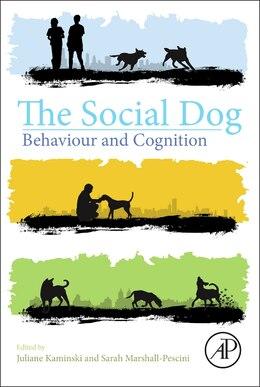 Book The Social Dog: Behavior And Cognition by Juliane Kaminski