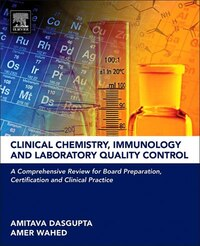 Clinical Chemistry, Immunology And Laboratory Quality Control: A Comprehensive Review For Board…