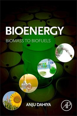 Book Bioenergy: Biomass To Biofuels by Anju Dahiya