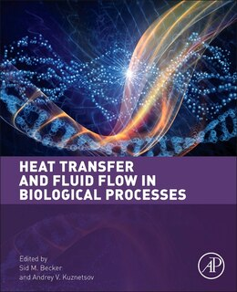 Book Heat Transfer And Fluid Flow In Biological Processes by Sid Becker