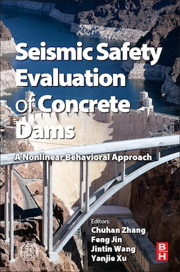 Book Seismic Safety Evaluation Of Concrete Dams: A Nonlinear Behavioral Approach by Chong Zhang