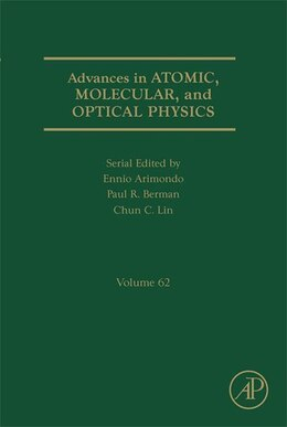 Book Advances in Atomic, Molecular, and Optical Physics by Paul R. Berman