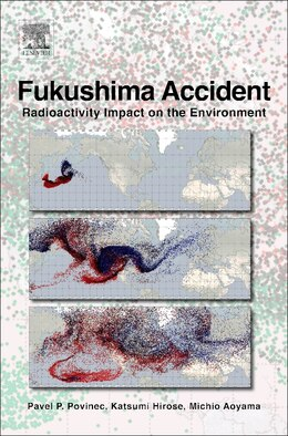 Book Fukushima Accident: Radioactivity Impact On The Environment by Pavel P. Povinec
