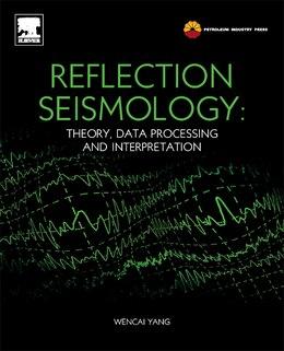 Book Reflection Seismology: Theory, Data Processing And Interpretation by Yang Wencai