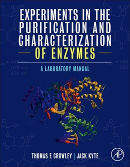 Book Experiments In The Purification And Characterization Of Enzymes: A Laboratory Manual by Thomas E. Crowley