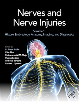 Book Nerves And Nerve Injuries: Vol 1: History, Embryology, Anatomy, Imaging, And Diagnostics by R. Shane Tubbs
