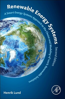 Book Renewable Energy Systems: A Smart Energy Systems Approach To The Choice And Modeling Of 100… by Henrik Lund