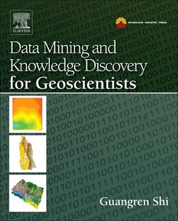 Book Data Mining And Knowledge Discovery For Geoscientists by Guangren Shi