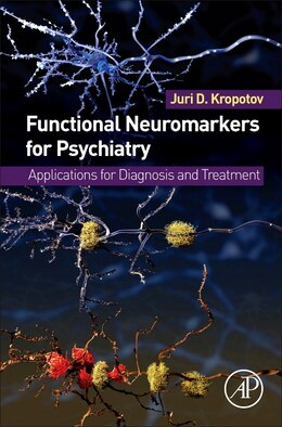 Book Functional Neuromarkers For Psychiatry: Applications For Diagnosis And Treatment by Juri D. Kropotov