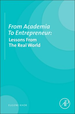 Book From Academia To Entrepreneur: Lessons From The Real World by Eugene Khor