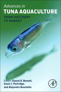 Book Advances In Tuna Aquaculture: From Hatchery To Market by Daniel Benetti
