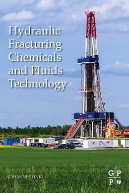 Book Hydraulic Fracturing Chemicals And Fluids Technology by Johannes Fink