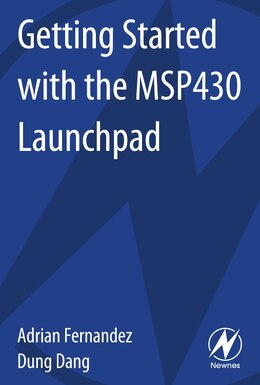 Book Getting Started With The Msp430 Launchpad by Adrian Fernandez