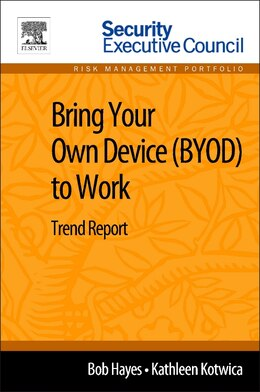 Book Bring Your Own Device (byod) To Work: Trend Report by Bob Hayes