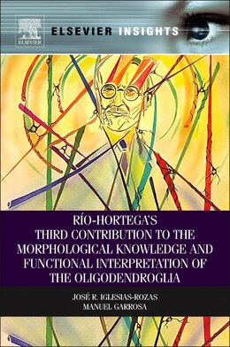 Book Rio-hortega's Third Contribution To The Morphological Knowledge And Functional Interpretation Of… by Jose R. Iglesias-rozas
