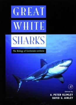 Book Great White Sharks: The Biology of Carcharodon carcharias by A. Peter Klimley