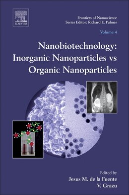 Book Nanobiotechnology: Inorganic Nanoparticles Vs Organic Nanoparticles by Jesus M. De La Fuente