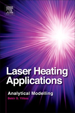 Book Laser Heating Applications: Analytical Modelling by Bekir Yilbas