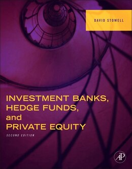 Book Investment Banks, Hedge Funds, and Private Equity by David Stowell