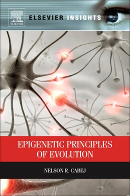 Book Epigenetic Principles of Evolution by Nelson R. Cabej