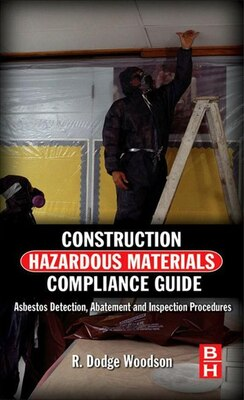 Book Construction Hazardous Materials Compliance Guide: Asbestos Detection, Abatement and Inspection… by R. Dodge Woodson