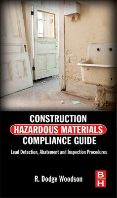 Book Construction Hazardous Materials Compliance Guide: Lead Detection, Abatement and Inspection… by R. Dodge Woodson