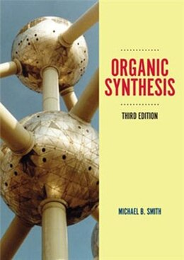 Book Organic Synthesis by Michael B Smith