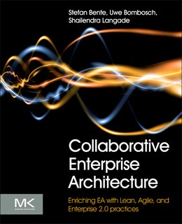 Book Collaborative Enterprise Architecture: Enriching Ea With Lean, Agile, And Enterprise 2.0 Practices by Stefan Bente