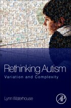 Rethinking Autism: Variation And Complexity