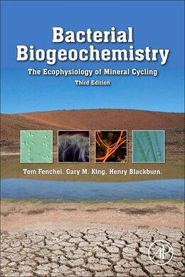 Book Bacterial Biogeochemistry: The Ecophysiology of Mineral Cycling by Tom Fenchel