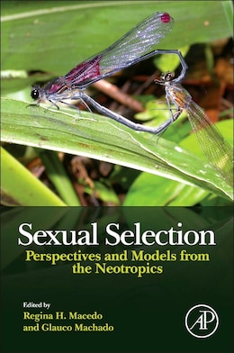 Book Sexual Selection: Perspectives And Models From The Neotropics by Regina H. Macedo