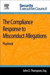 Book The Compliance Response To Misconduct Allegations: Playbook by John D. Thompson