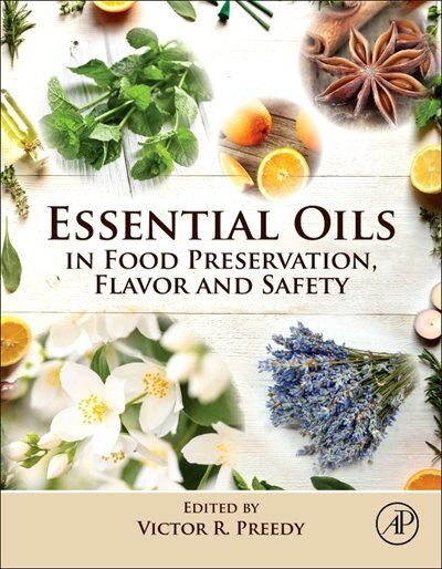 Essential Oils In Food Preservation, Flavor And Safety by Victor R. Preedy