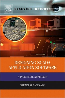 Book Designing Scada Application Software: A Practical Approach by Stuart G Mccrady