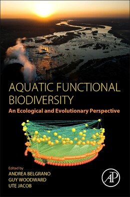 Book Aquatic Functional Biodiversity: An Ecological And Evolutionary Perspective by Andrea Belgrano