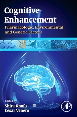 Book Cognitive Enhancement: Pharmacologic, Environmental And Genetic Factors by Shira Knafo