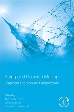 Book Aging And Decision Making: Empirical And Applied Perspectives by Thomas M. Hess