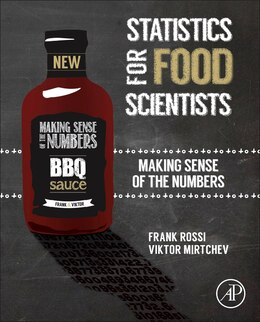 Book Statistics For Food Scientists: Making Sense Of The Numbers by Frank Rossi