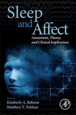 Book Sleep And Affect: Assessment, Theory, And Clinical Implications by Kimberly Babson