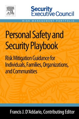 Book Personal Safety And Security Playbook: Risk Mitigation Guidance For Individuals, Families… by Francis J. D'addario