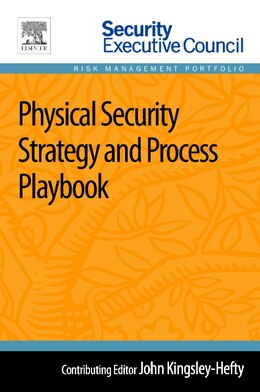 Book Physical Security Strategy And Process Playbook by John Kingsley-hefty