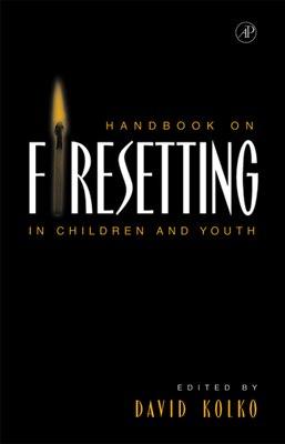 Book Handbook On Firesetting In Children And Youth by David J. Kolko