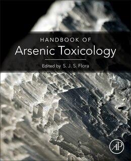 Book Handbook Of Arsenic Toxicology by Swaran Jeet Singh Flora