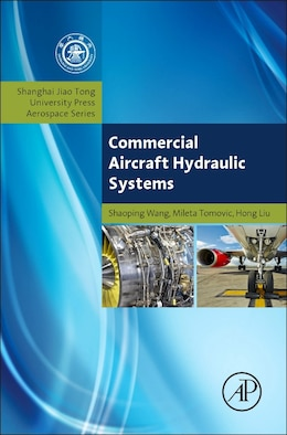 Book Commercial Aircraft Hydraulic Systems: Shanghai Jiao Tong University Press Aerospace Series by Shaoping Wang
