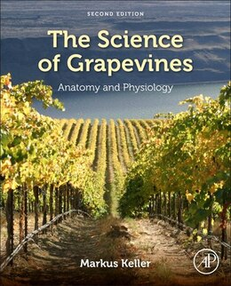 Book The Science Of Grapevines: Anatomy And Physiology by Markus Keller