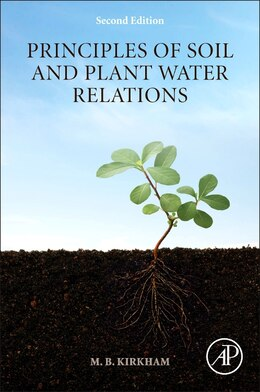 Book Principles Of Soil And Plant Water Relations by M.b. Kirkham