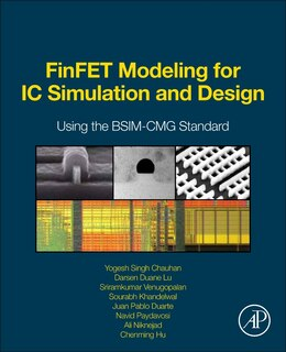 Book Finfet Modeling For Ic Simulation And Design: Using The Bsim-cmg Standard by Yogesh Singh Chauhan