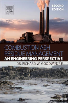 Book Combustion Ash Residue Management: An Engineering Perspective by Richard W. Goodwin