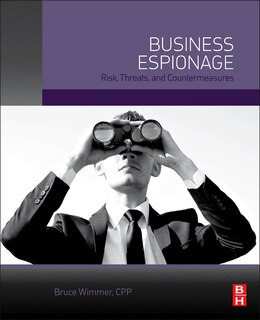 Book Business Espionage: Risks, Threats, And Countermeasures by Bruce Wimmer, Cpp